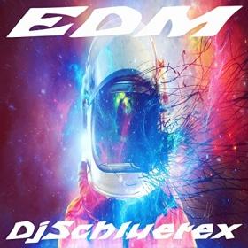 DJSCHLUETEX - EDM [EP]